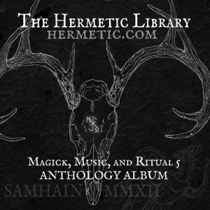 Hermetic Library Anthology Album - Magick Music and Ritual 5