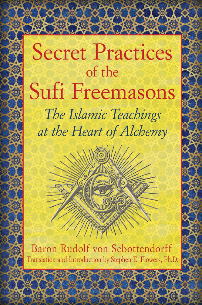 von Sebottendorff Flowers Secret Practices of the Sufi Freemasons