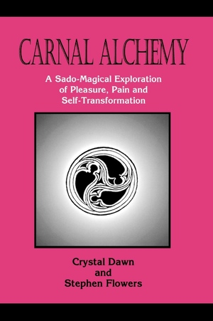 Crystal Dawn and Stephen E Flowers' Carnal Alchemy from Runa-Raven Press