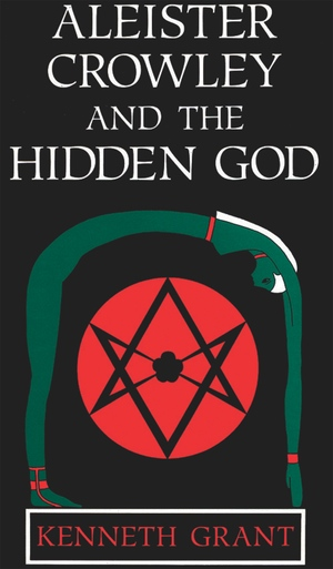 Kenneth Grant's Aleister Crowley and the Hidden God from Starfire Publishing