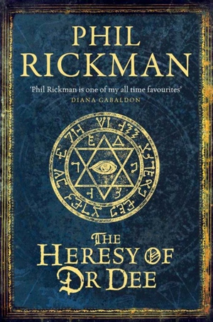 Phil Rickman's The Heresy of Dr-Dee from Corvus