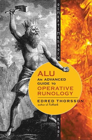 Edred Thorsson ALU An Advanced Guide to-Operative Runology via Weiser Books