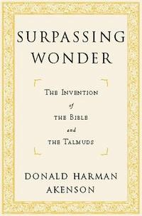 Daniel H Akenson's Surpassing Wonder from University of Chicago Press