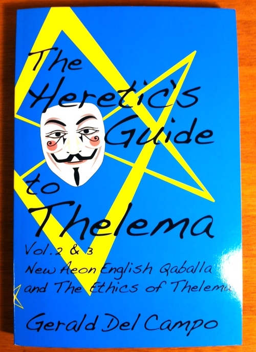 Gerald del Campo's New Aeon English Qaballa and The Ethics of Thelema from Concrescent Press