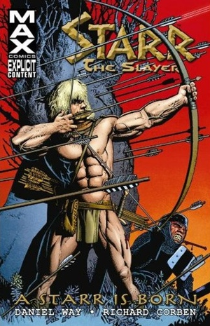 Daniel Way, Richard Corben and Jose Villarrubia's Starr the Slayer: A Starr is Born from Marvel
