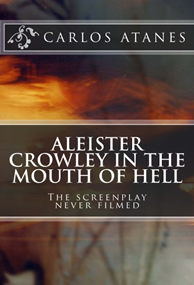 Carlos Atanes' Aleister Crowley in the Mouth of Hell