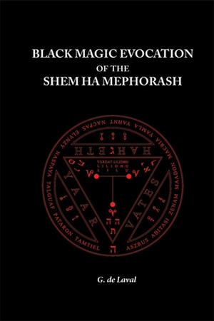 G de Laval's Black Magic Invocation of the Shem ha Mephorash from Aeon Sophia Press