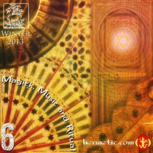 Magick, Music and Ritual 6, the Winter 2013 anthology album from the Hermetic Library