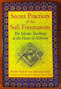 Baron von Sebottendorff and Stephen E Flowers' Secret Practices of the Sufi Freemasons from Inner Traditions