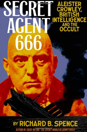 Richard B Spence's Secret- Agent 666 from Feral-House