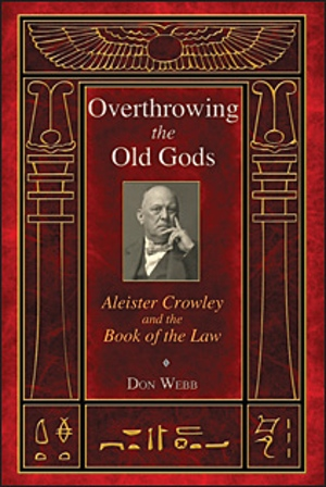 Don Webb's Overthrowing the Old Gods from Inner Traditions