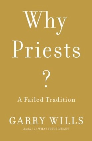 Garry Wills' Why Priests? from Viking Adult