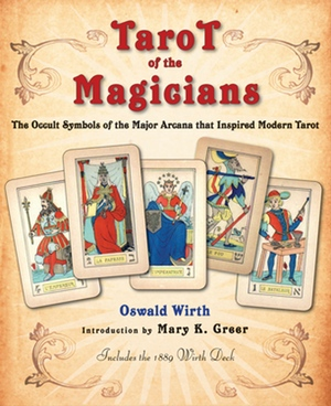 Oswald Wirth's The Tarot of the Magicians from Weiser Books