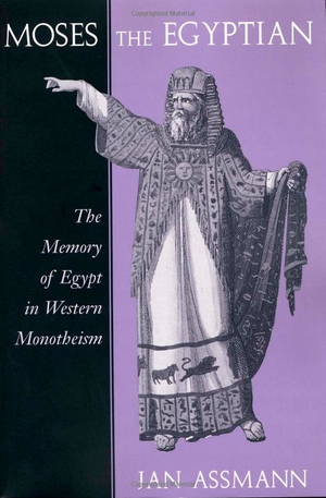Jan Assmann's Moses the Egyptian from Harvard University Press