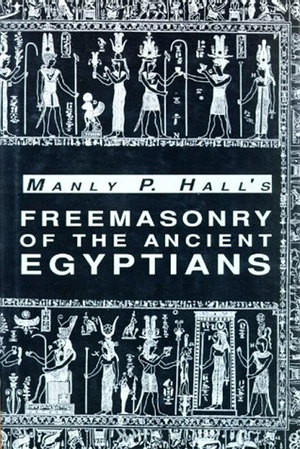 Manly P Hall's Freemasonry of the Ancient Egyptians from the Philosophical Research Society