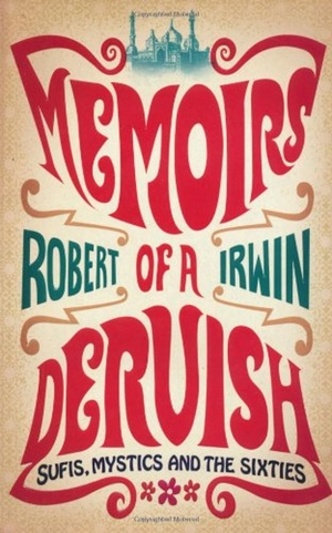 Robert Irwin's Memoirs of a Dervish