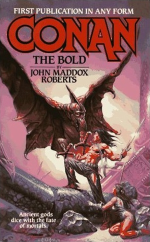John Maddox Roberts' Conan the Bold from Tor Fantasy