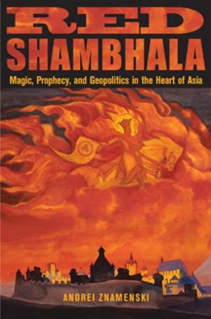 Andrei Znamenski's Red Shambhala from Quest Books