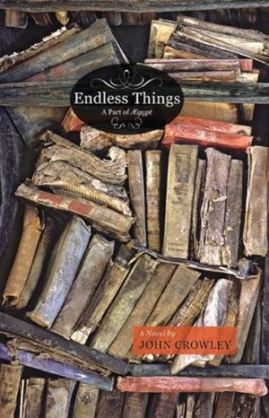 John Crowley's Endless Things