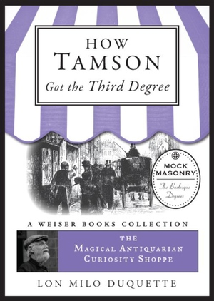 Lon Milo DuQuette's How Tamson Got the Third Degree from Wieser Books