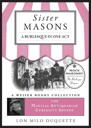 Lon Milo DuQuette's Sister Masons from Weiser Books