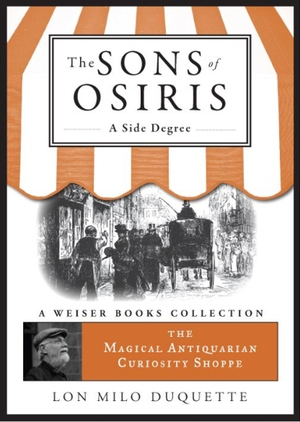 Lon Milo DuQuette's The Sons of Osiris from Weiser Books