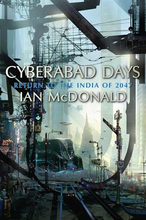Ian McDonald's Cyberabad Days from Pyr