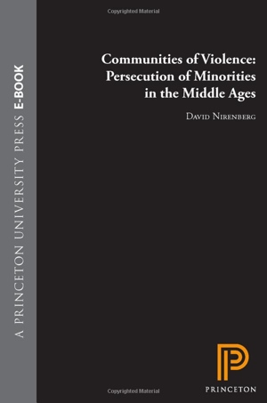 David Nirenberg's Communities of Violence from Princeton University Press