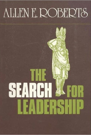 Allen E Roberts' The Search for Leadership from Macoy Publishing