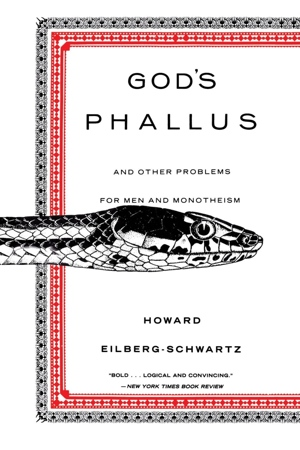 Howard Eilber-Schwartz's God's Phallus from Beacon Press