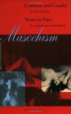 Gilles Deleuze and Leopold von Sacher-Masoch's Masochism