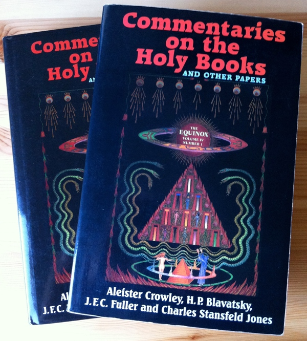 Aleister Crowley and others in Commentaries on the Holy Books also called Equinox IV 1 from Weiser