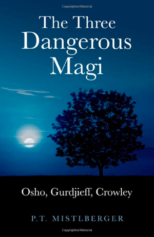 P T Mistlberger's The Three Dangerous Magi