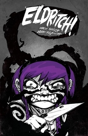 Drew Rausch and Aaron Alexovich's Eldritch! Vol 1 from SLG Publishing