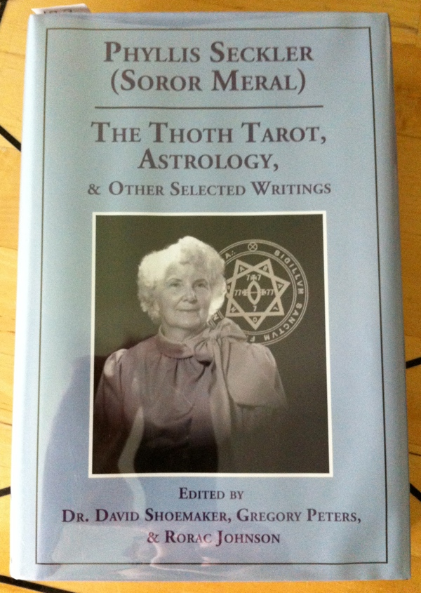 Phyllis Seckler aka Soror Meral's The Thoth Tarot, Astrology and Other Selected Writings from Teitan Press