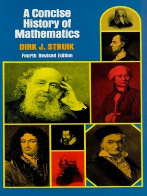 Dirk J Struik's A Concise History of Mathematics