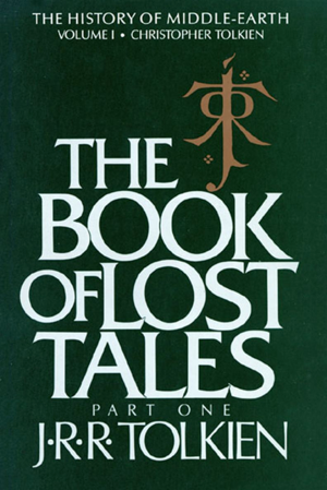 J R R Tolkien's The Book of Lost Tales, Part 1