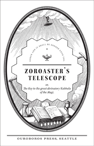 André-Robert Andrea de Nerciat and Jennifer Zarht's Zoroaster's Telescope from Ouroboros Press