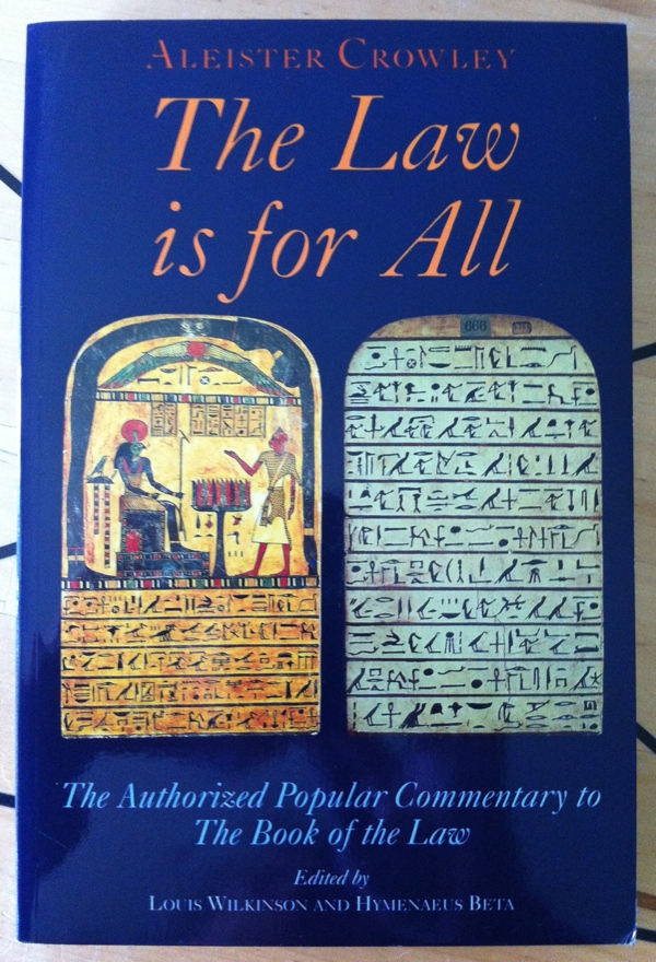 Aleister Crowley, Louis Wilkinson and Hymenaeus Beta's The Law is for All from New Falcon Publications