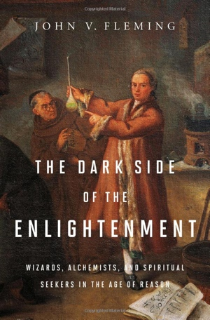 John V Fleming's The Dark Side of the Enlightenment from W W Norton