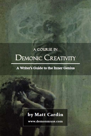 Matt Cardin's A Course in Demonic Creativity