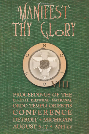 National Ordo Templi Orientis Conference NOTOCON Manifest Thy Glory