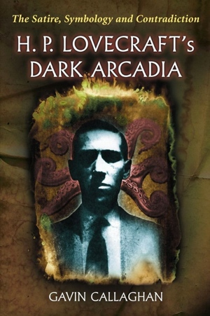 Gavin Callaghan H P Lovecraft's Dark Arcadia from McFarland