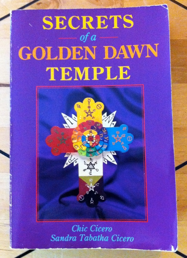 Sandra Tabatha Cicero Chic Cicero Secrets of a Golden Dawn Temple from Llewellyn Publications