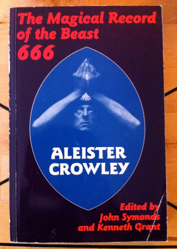 Aleister Crowley John Symonds Kenneth Grant The Magical Record of the Beast 666 from Duckworth