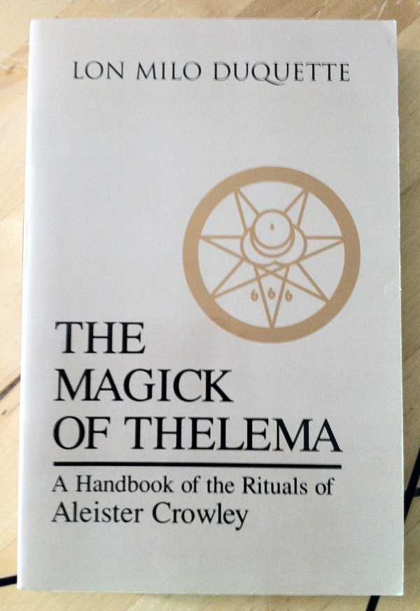 Lon Milo DuQuette The Magick of Thelema from Samuel Weiser