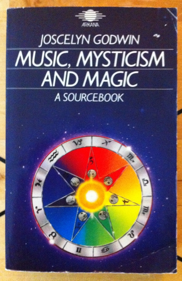 Joscelyn Godwin Music, Mysticism and Magic from Arkana