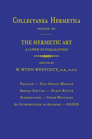 W Wynn Westcott Darcy Kuntz The Hermetic Art from Golden Dawn Research Trust