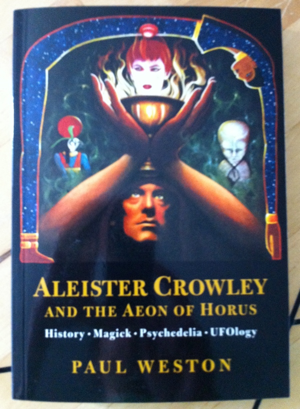 Paul Weston's Aleister Crowley and the Aeon of Horus from Avalonian Aeon Publications