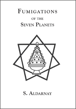 S Aldarnay Fumigations of the Seven Planets from Hadean Press